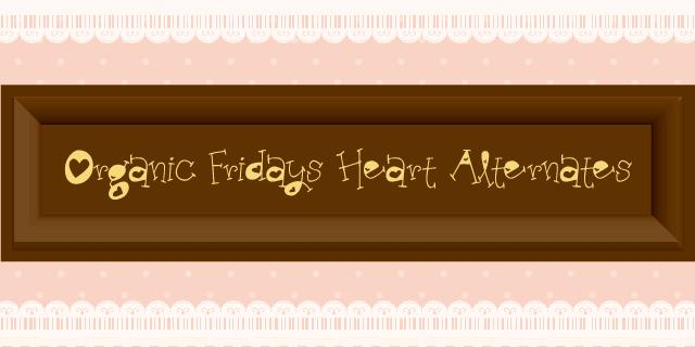 Organic-Fridays-Heart-Alternates